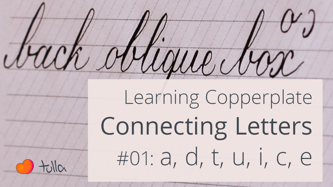 Learning Copperplate Calligraphy: Connecting the letters