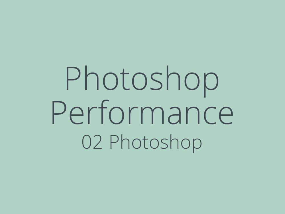 Optimize Photoshop performance: 02 Photoshop